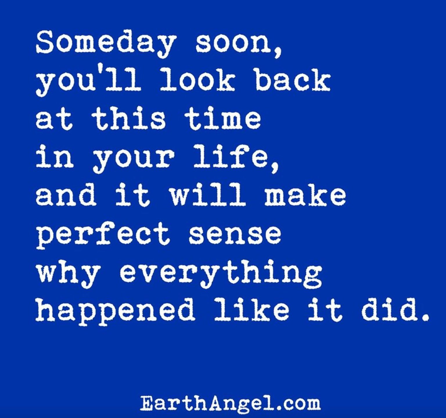 I believe things happen for a reason