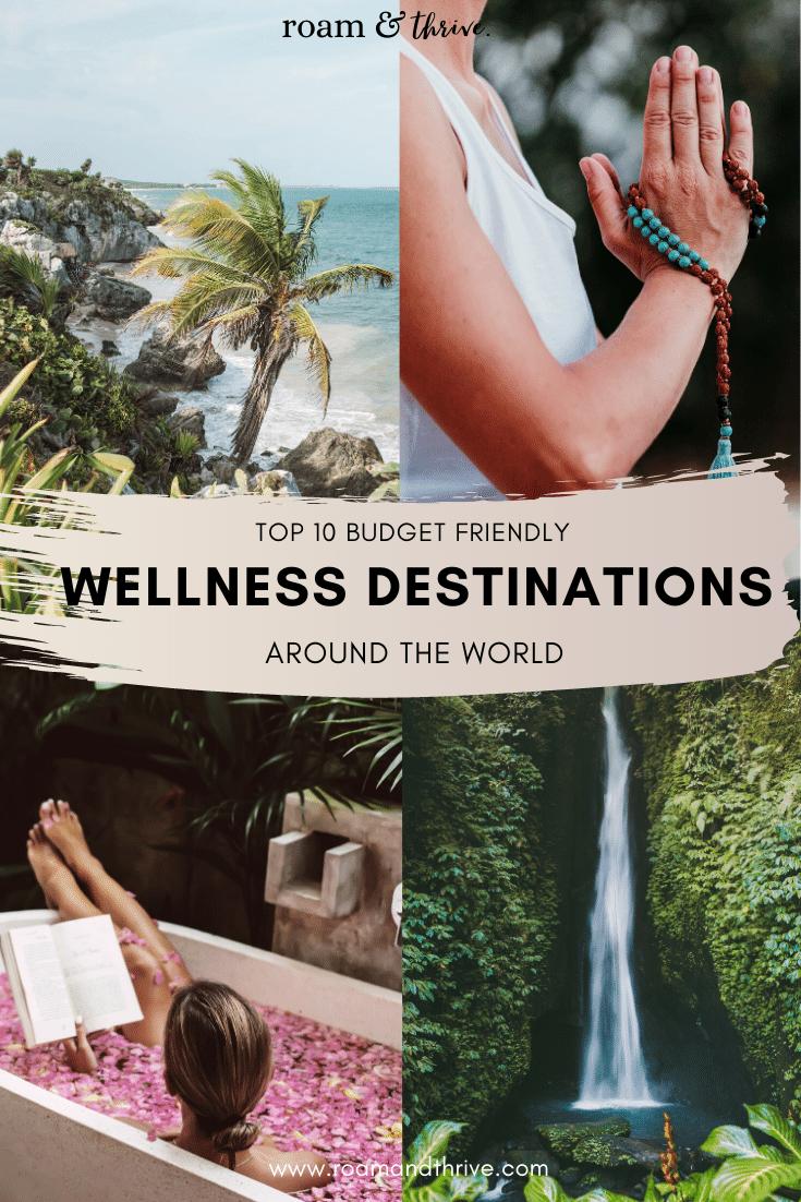 The Top 10 Budget Friendly Wellness Destinations Around The Globe Wellness Travel Healthy Travel Top Travel Destinations