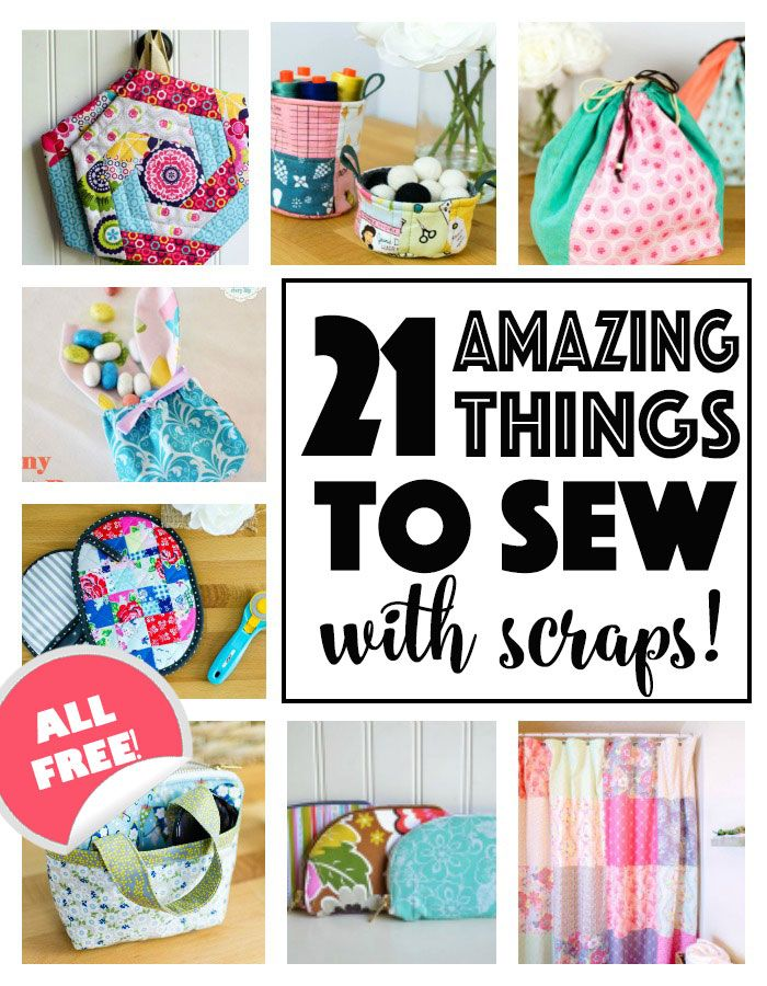21 Amazing Things to Sew with Scraps! — SewCanShe | Free Sewing Patterns and Tutorials