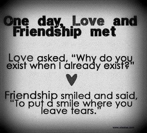 Love And Friendship Love Friendship Quotes Friends Quotes Best Friend Quotes