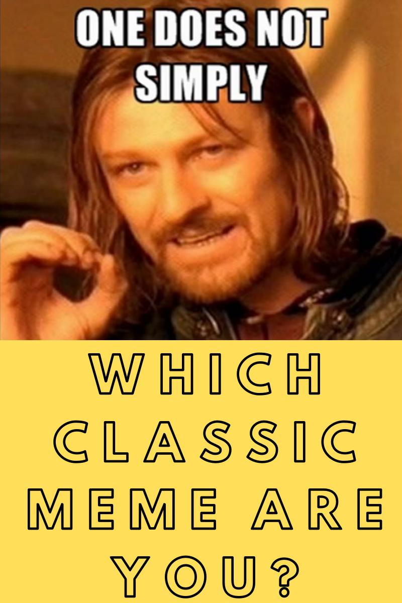 What Classic Internet Meme Describes Your Soul Memes Best