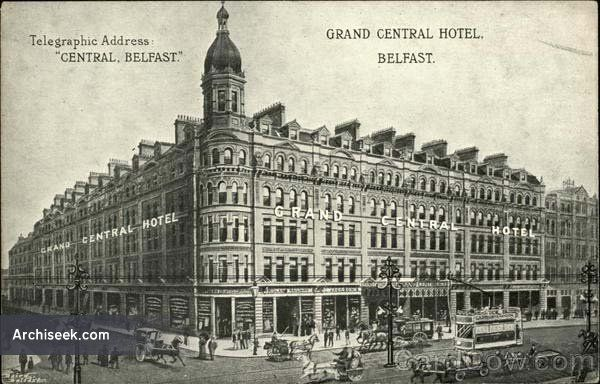 1892 Former Grand Central Hotel Royal Avenue Belfast Co Antrim Architecture Of Belfast Lost Buildings Of Ire Belfast Irish Architecture Antrim Ireland