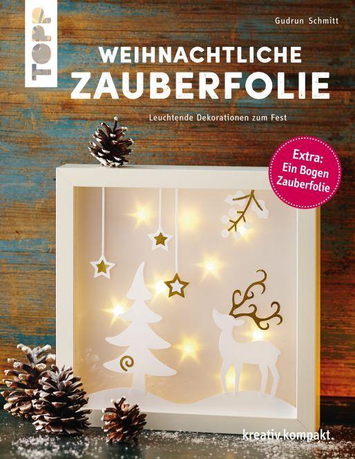 weihnachtliche zauberfolie leuchtende dekorationen zum fest art pinterest weihnachten. Black Bedroom Furniture Sets. Home Design Ideas