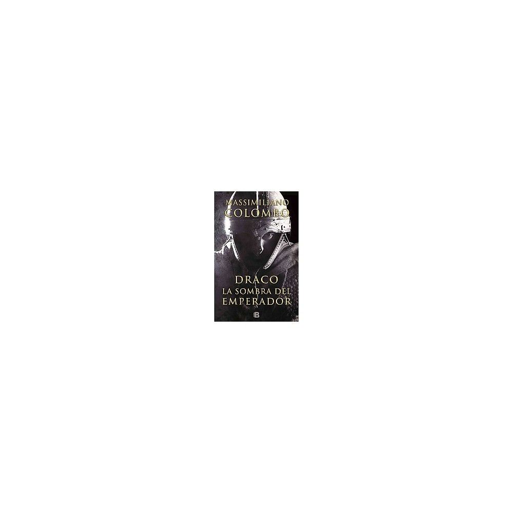 Draco la sombra del emperador/ Draco The Emperor's Shadow (Hardcover) (Massimiliano Colombo)