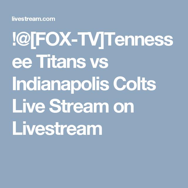 FOX-TV]Tennessee Titans vs Indianapolis Colts Live Stream on
