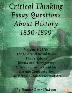 Photo of FREE Critical Thinking Essay Questions About History 1850-1899, Volume 3 – WriteBonnieRose.com