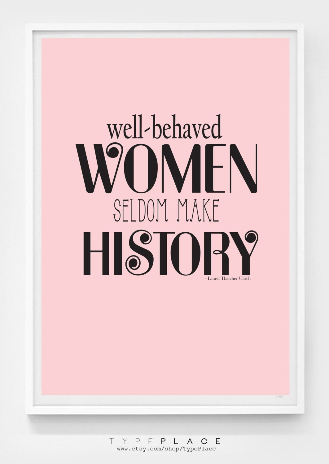 Funny Inspirational Quotes For Women: Well Behaved Women - Inspirational Quote