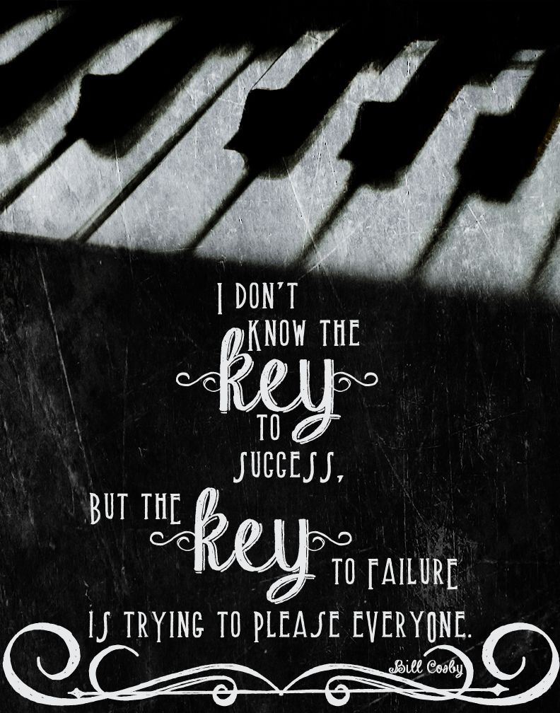 The key. Quote by Bill Cosby.
