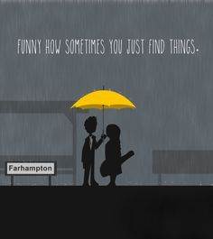 ◖funny how sometimes you just find things