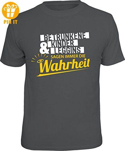 T-Shirt: Betrunkene, Kinder und Leggins sagen immer die