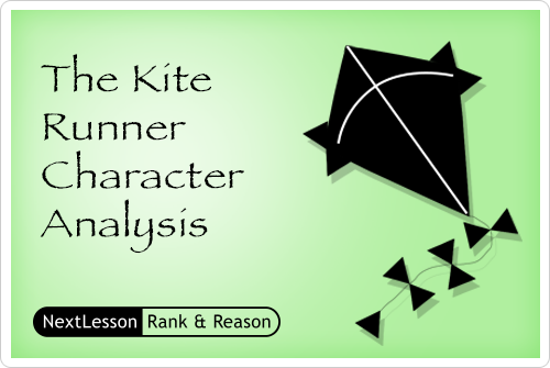 The Kite Runner Character Analysis - Critical Thinking/problem Solving Skills, Collaboration Skills