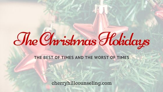 The Christmas Holidays: The Best of Times and the Worst of Times