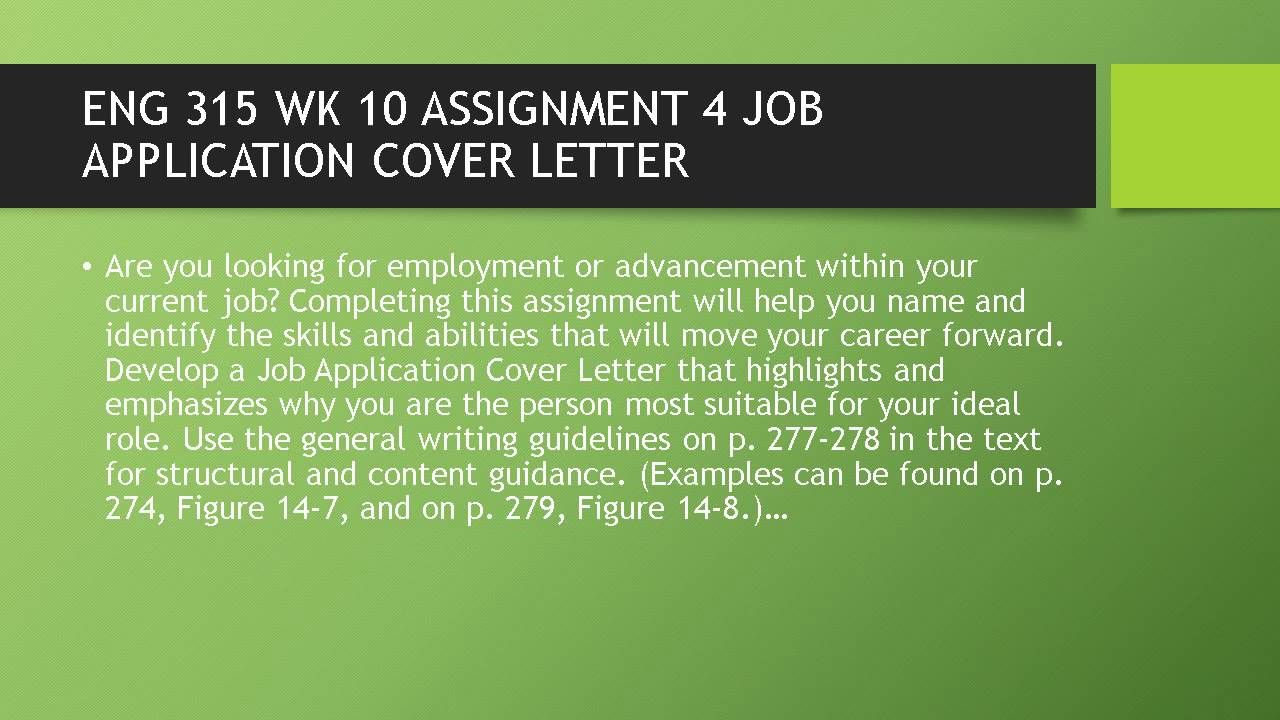 ENG 315 WK 10 ASSIGNMENT 4 JOB APPLICATION COVER LETTER