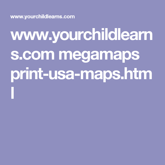 .yourchildlearns.megamaps print usa maps.html | Things to