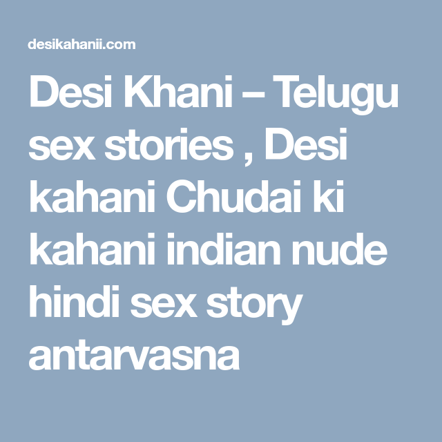 Indian hindi sex stories you uneasy