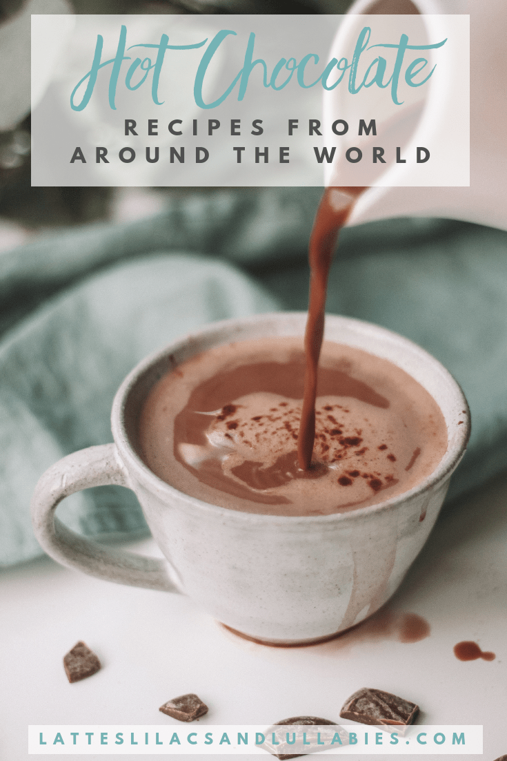 Hot Chocolate Recipes From Around The World Lattes Lilacs Lullabies Recipe Hot Chocolate Recipes Delicious Drink Recipes Vegan Hot Chocolate