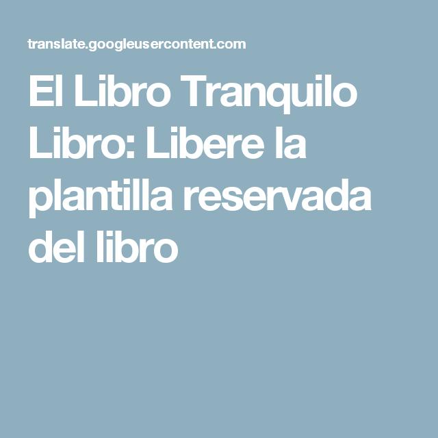 El Libro Tranquilo Libro: Libere la plantilla reservada del libro ...