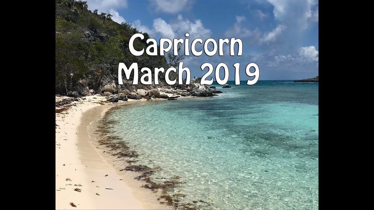 Capricorn March 2019 Monthly Readings - YouTube | The Modern