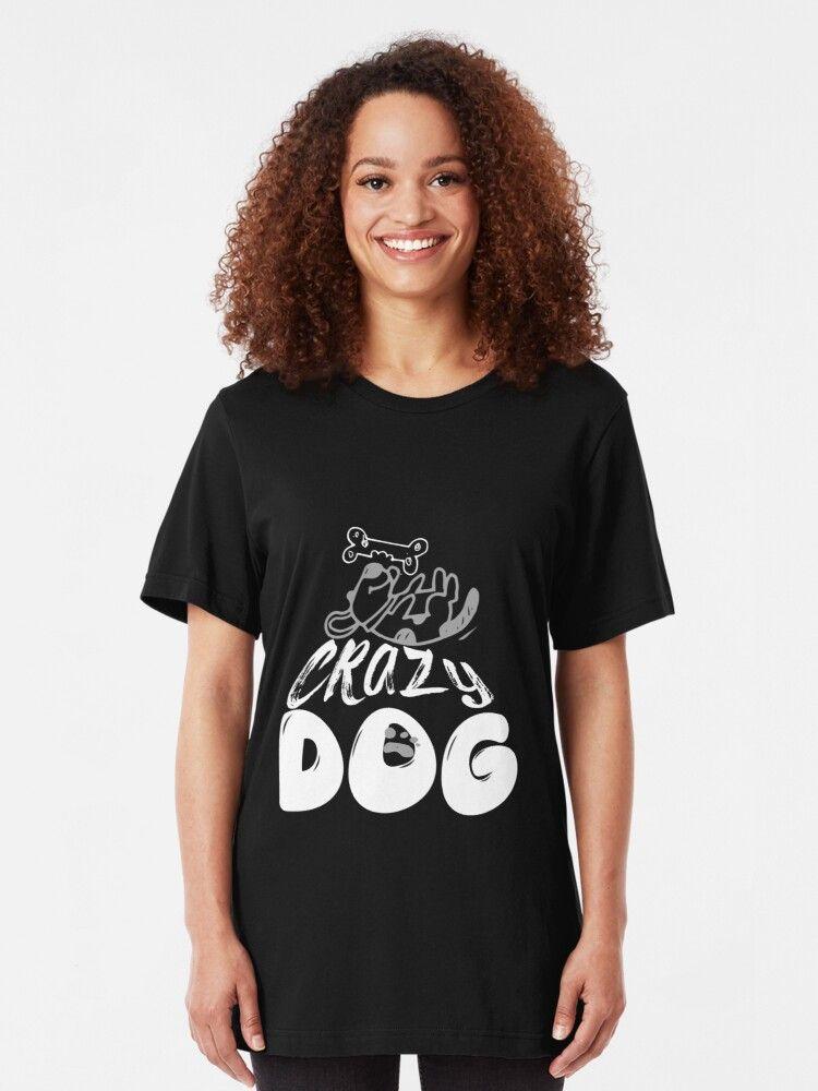 Crazy Dog Mad Dog Animal Lover Slim Fit T Shirt Crazy Dog Mad Dog Animal Lover