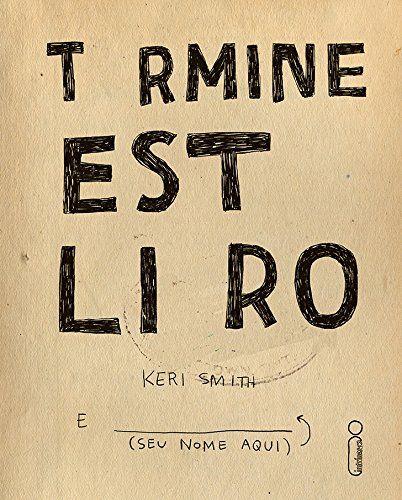 TERMINE ESTE LIVRO http://www.livrariacultura.com.br/p/termine-este-livro-42274711