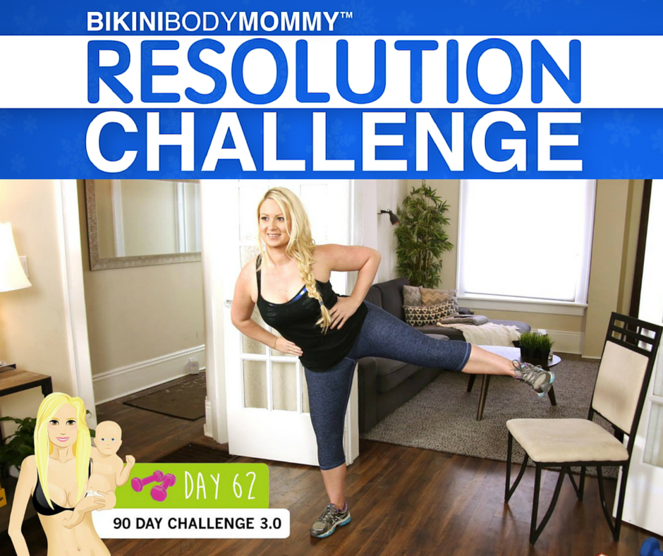 DAY 62 of the BIKINI BODY MOMMY Resolution Challenge