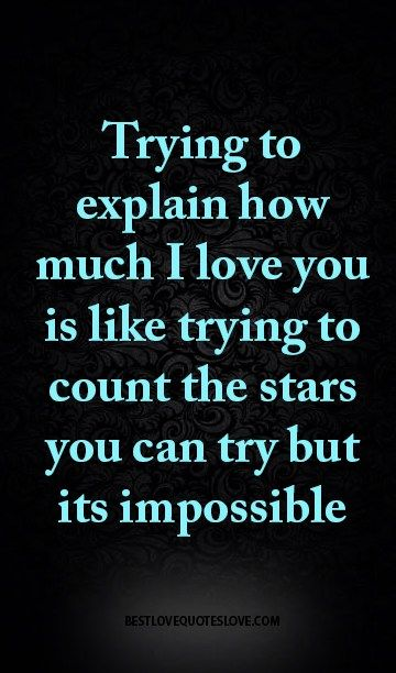Trying To Explain How Much I Love You Quotes Quotes Quotes Love