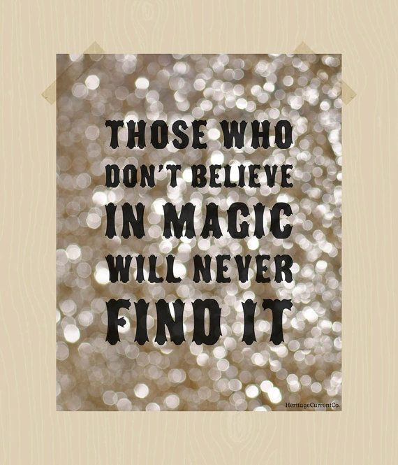 Never Finding Love Quotes: Those Who Don't Believe In Magic Will Never Find It Quote