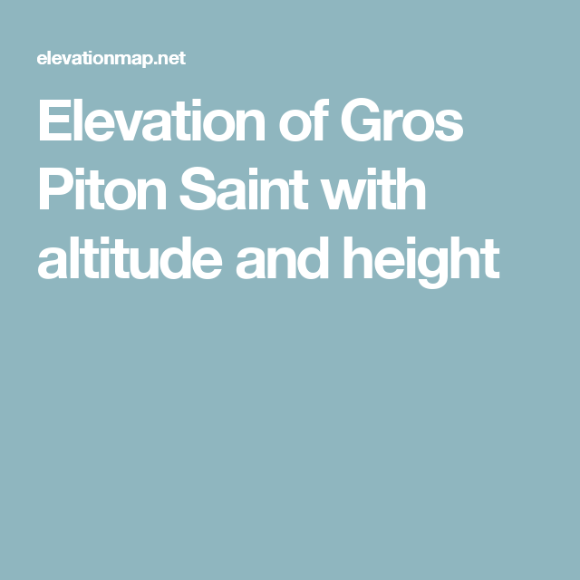 Elevation of Gros Piton Saint with altitude and height | St. Lucia ...