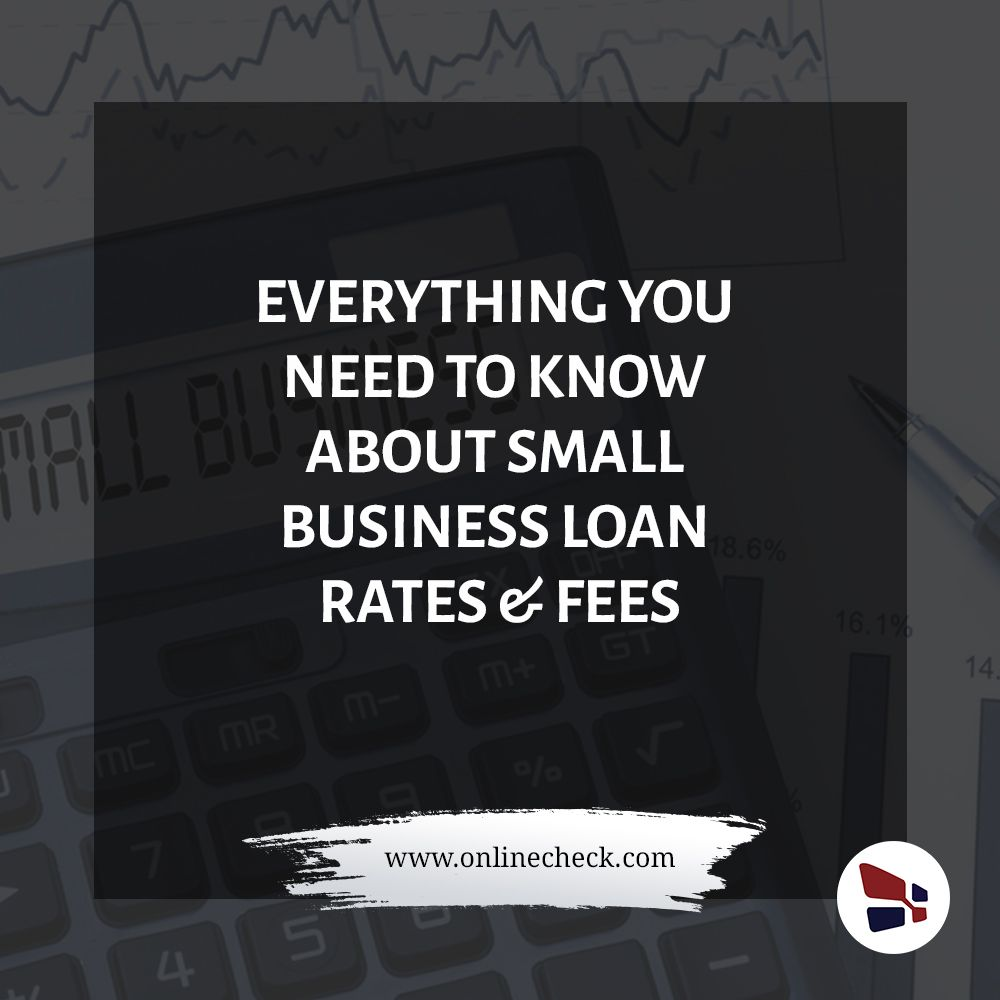 Everything You Need To Know About Small Business Loan Rates Fees