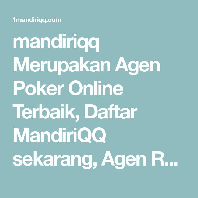 mandiriqq Merupakan Agen Poker Online Terbaik, Daftar