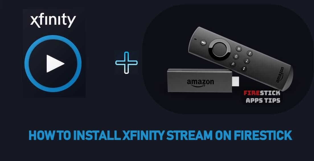How to Install Xfinity Stream on Firestick Streaming