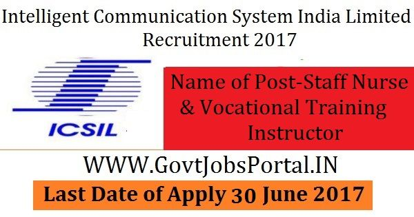 Intelligent Communication Systems India Limited Recruitment 2017–Vocational Training Instructor, Staff Nurse
