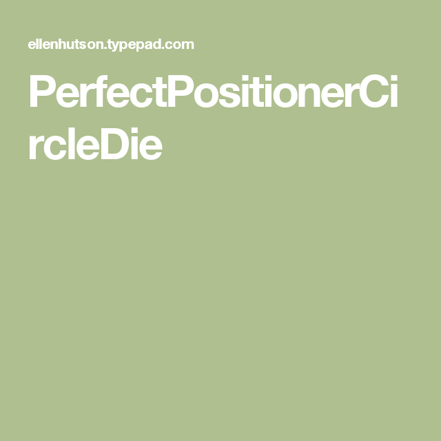 PerfectPositionerCircleDie