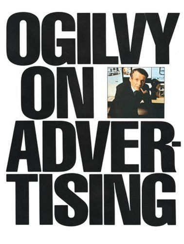 Ogilvy on Advertising by David Ogilvy, http://www.amazon.com/dp/039472903X/ref=cm_sw_r_pi_dp_JZ1Kpb0NG6YEY