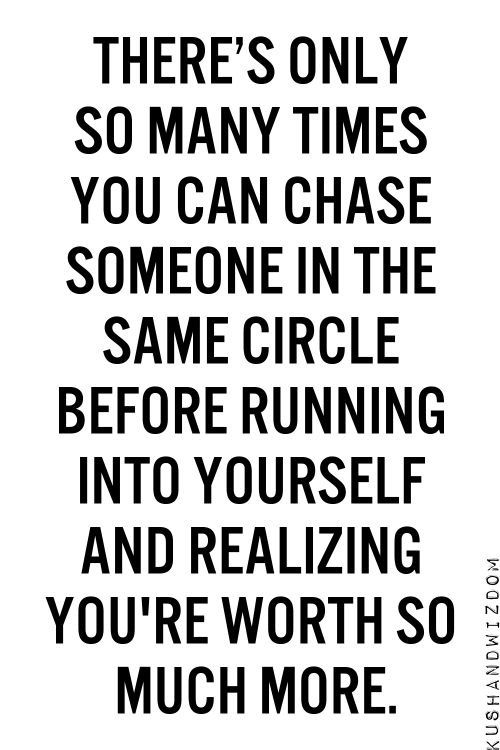 Dont Chase People Know Your Worth Trutalk Quotes Worth
