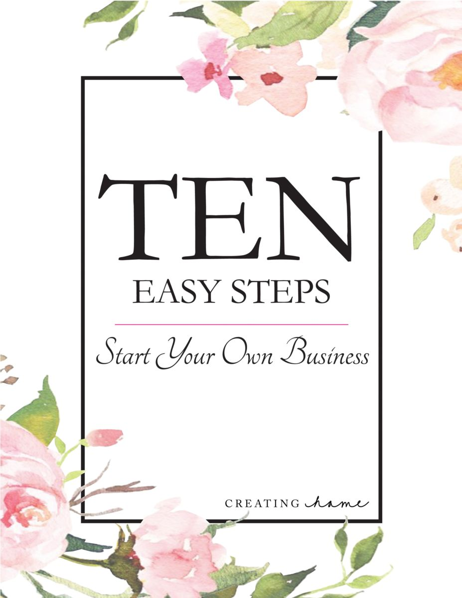 Ten easy steps to start your own business business and helpful hints start your own business creating home ive had quite a few people kristyandbryce Gallery