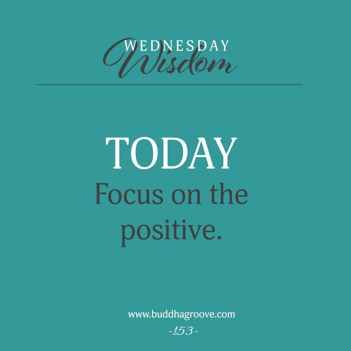 Wednesday Wisdom Focus On The Positive