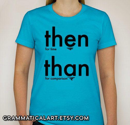 14ffc487a6 Nerd TShirt Geek English Teacher Gifts for Teachers Gifts Grammar Shirt  Geekery Women's Shirt Dorky Nerdy Geek Chic Shirt Then Than on Etsy, $18.00