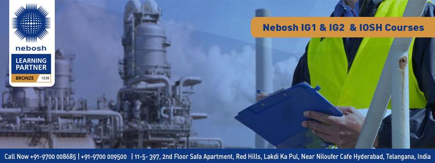 Top Nebosh Institute In Hyderabad India for Nebosh IG IOSH