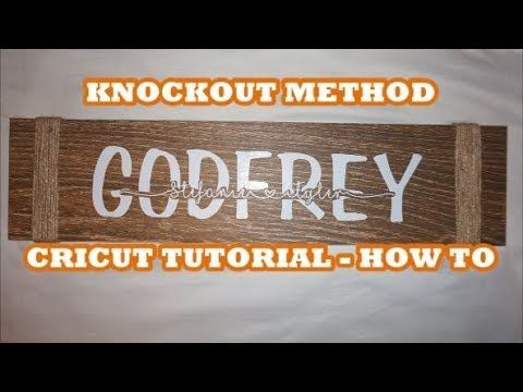 Cricut Knockout Method Wedding Sign Tutorial Youtube