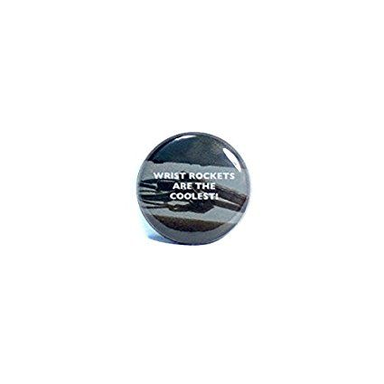 """Wrist Rockets Are The Coolest! Slingshot Fan Button Funny 1"""" Pin Pinback"""