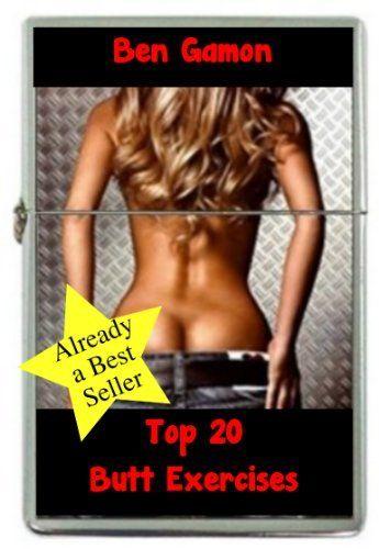 Top 20 Butt Exercises by Ben Gamon, http://www.amazon.com/gp/product/B0084I8RB4/ref=cm_sw_r_pi_alp_93j9pb0RH1FZZ