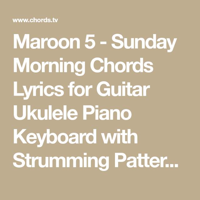 Maroon 5 Sunday Morning Chords Lyrics For Guitar Ukulele Piano