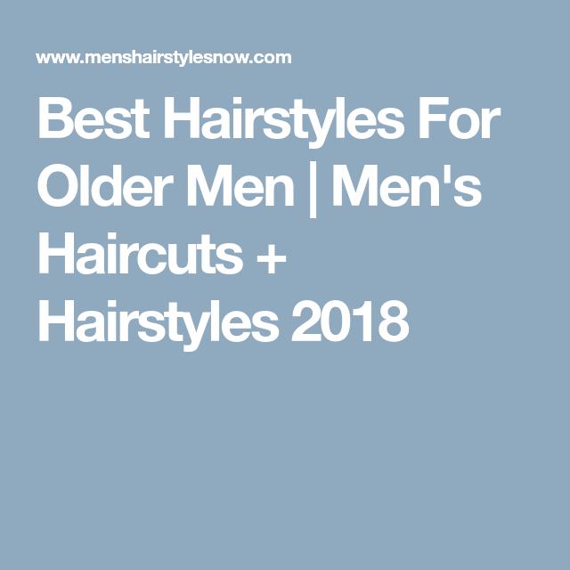 Best Hairstyles For Older Men