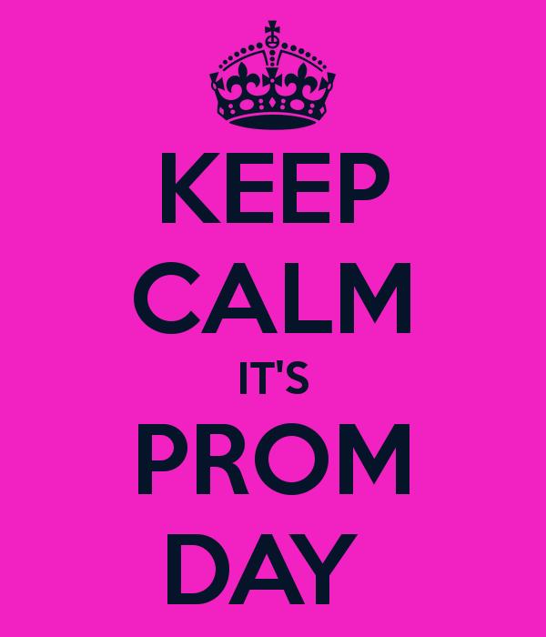 keep calm it's prom day   Recherche Google | words of wisdom