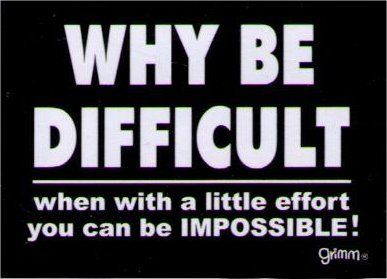 Why Be Difficult Little Effort Impossible Magnet GM2784