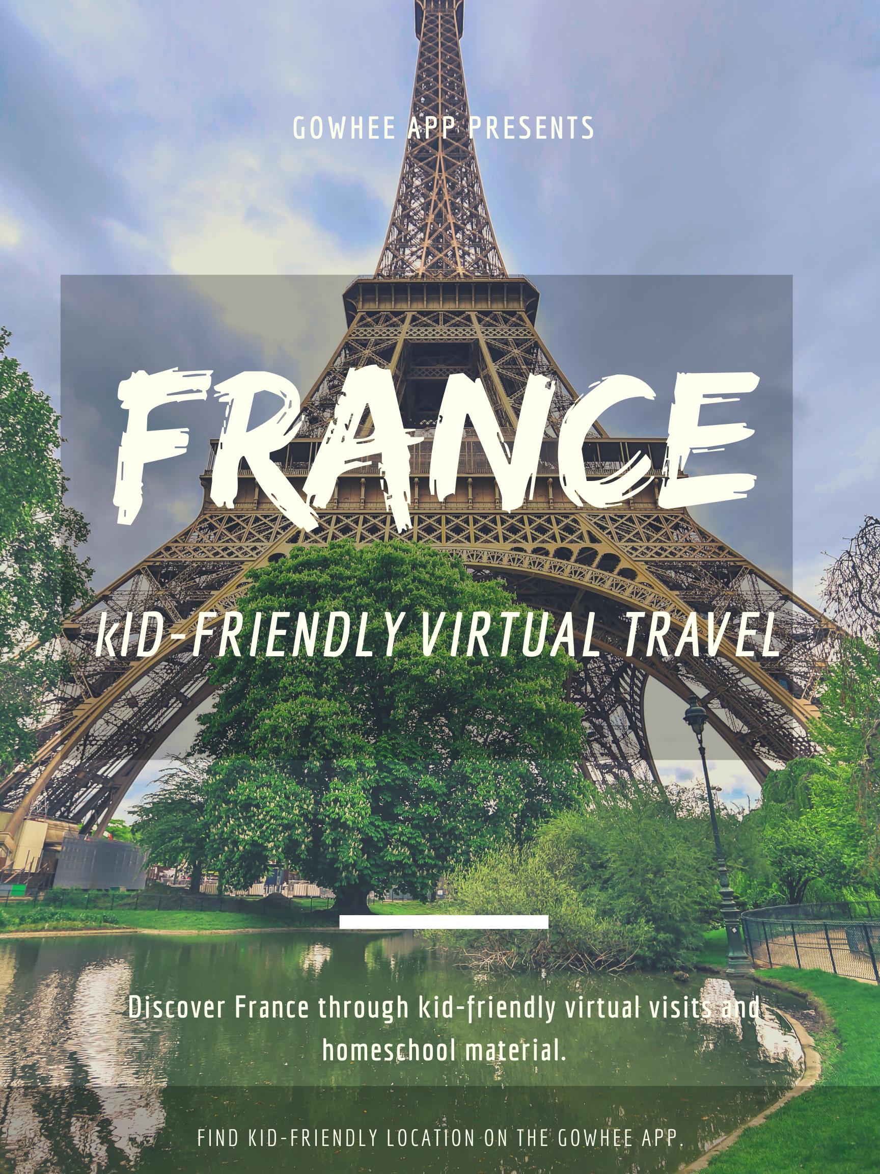 Kid Friendly Virtual Travel France Gowhee Virtual Travel Vacation France Travel