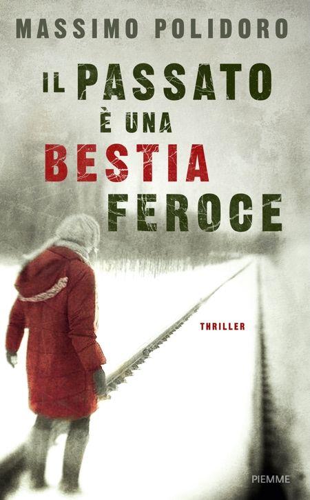 Il passato è una bestia feroce - Massimo Polidoro - 6 recensioni su Anobii