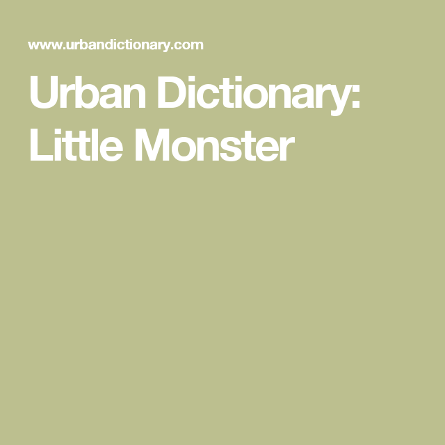 Urban Dictionary: Little Monster