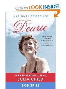 Amazon.com: Dearie: The Remarkable Life of Julia Child (9780307473417): Bob Spitz: Books